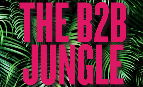The B2B Jungle B2B Marketing Research Report 2019 - Green Hat - Exploring B2B marketing practice, intentions and directions in Australia