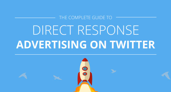 The Complete Guide to Direct Response Advertising on Twitter - Nanigans