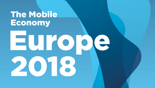 The Mobile Economy Europe 2018 - GSMA Intelligence