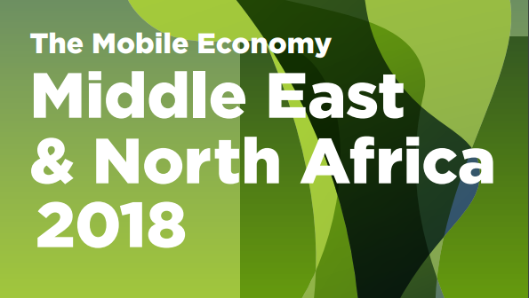 The Mobile Economy Middle East and North Africa 2018 - GSMA