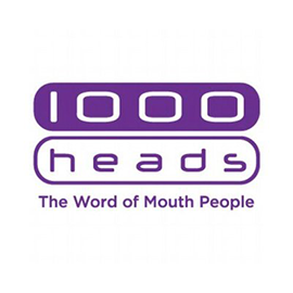 1000 heads are the Word of Mouth People. 1000 heads help brands to be more social; to talk to people, and to be talked about by people. 1000 heads help brands to get their stories to travel further and faster, building sustained relationships and advocacy as they go. 1000 heads have experience across multiple sectors including Telecommunications, Travel, Retail, Media, Finance, Automotive, and FMCG.