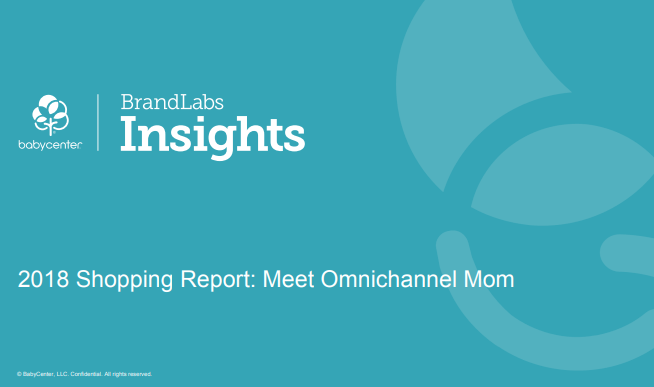 2018 Shopping Report Meet Omnichannel Mom - BabyCenter