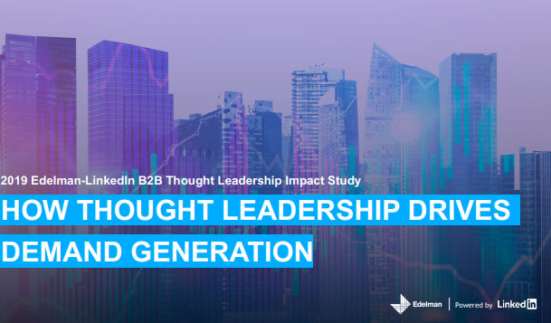 2019 B2B Thought Leadership Impact Study - Edelman & LinkedIn