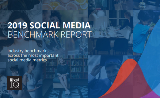 2019 Social Media Industry Benchmark Report - Rival IQ