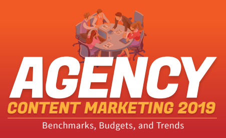 Agency Content Marketing 2019: Benchmarks, Budgets, and Trends | CMI