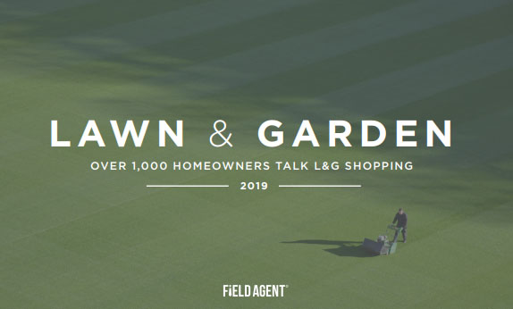 Insights Into the Lawn & Garden Shopping of 1,000+ Homeowners - Lawn & Garden Shopping in the USA - Field Agent