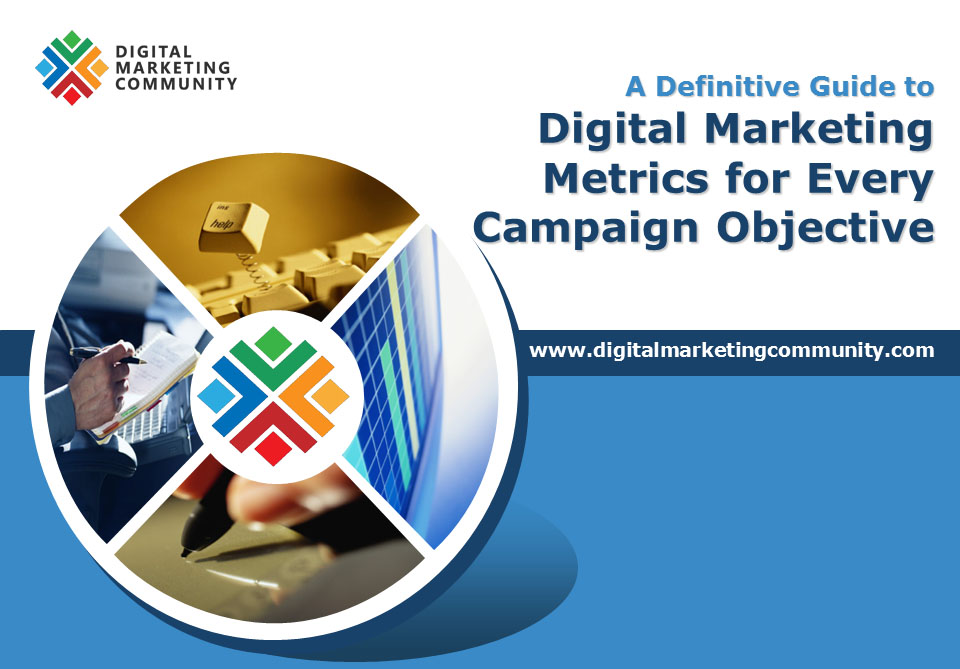 A Definitive Guide to Digital Marketing Metrics for Every Campaign Objective