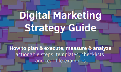 Digital Marketing Strategy Guide -Talkwalker - How to plan and execute, measure and analyze digital marketing campaigns actionable steps, templates, checklists, and real-life examples