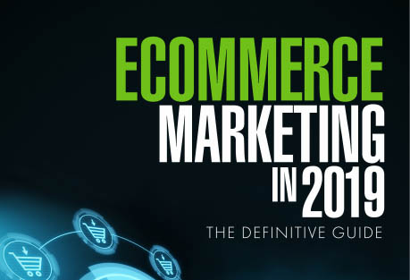 E-Commerce Marketing in 2019: The Definitive Guide by SEJ