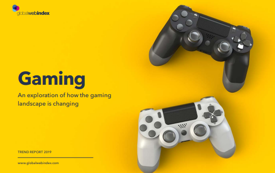 Gaming: The trends to know in 2019 - GlobalWebIndex Report