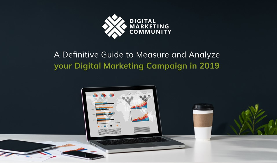 Guide to analyze and measure digital campaigns in 2019