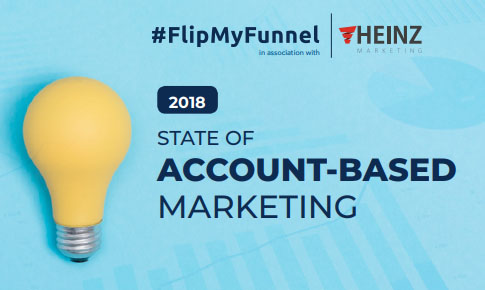 The 2018 state of account-based marketing, as well as how successful B2B practitioners use ABM to generate more qualified demand and drive more reliable revenue for their business, #FlipMyFunnel in collaboration with Heinz Marketing.