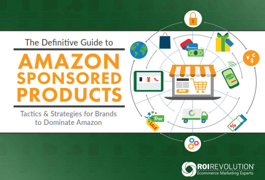 The Definitive Guide to Amazon Sponsored Products for Brands: Tactics & Strategies to Dominate Amazon in 2019
