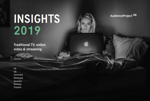 The State of Traditional TV, Online Video and Streaming in the US, UK, Germany, Denmark, Sweden, Norway & Finland - Insights 2019 by AudienceProject