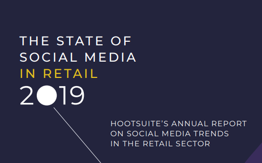 Social Media Trends in Retail Industry 2019 - The State of Social Media in Retail 2019