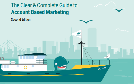The second edition of Engagio's Clear and Complete Guide to Account Based Marketing