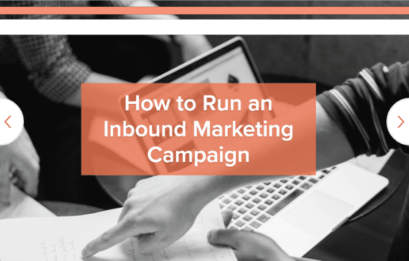 The 2019 Inbound Marketing Guide: How to Run an Inbound Marketing Campaign
