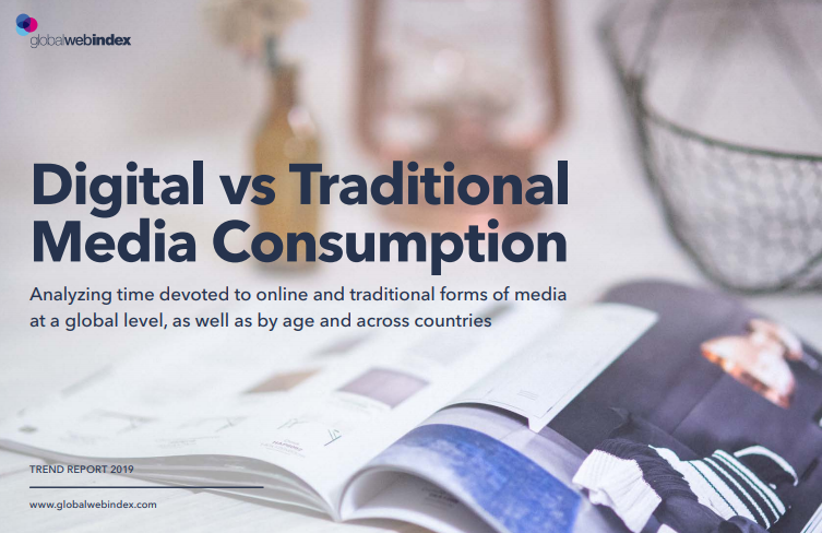 Media Consumption Trends: Traditional and Digital Media Consumption Statistics; A Report by GlobalWebIndex