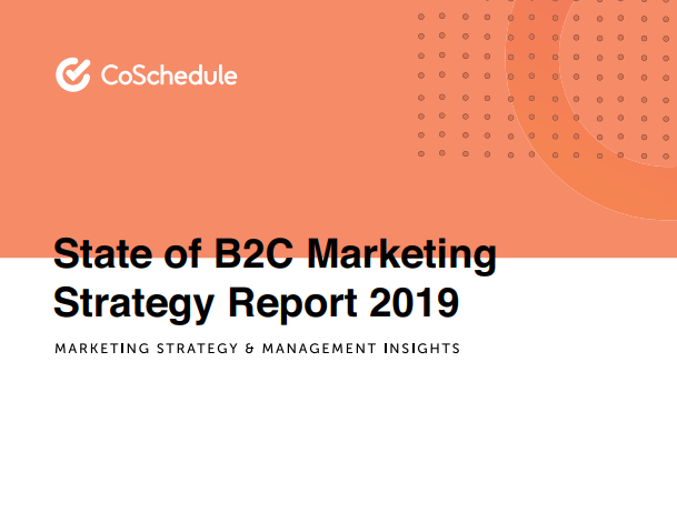 State of B2C Marketing Report 2019