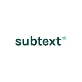 Subtext is a B Corp certified digital UX agency in Portland. Subtext exists to help their clients build stronger relationships with their customers