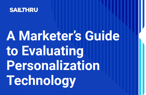 Sailthru developed A Marketer's Guide to Evaluating Personalization Technology to help marketers from falling into these common traps