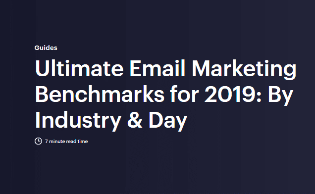 Campaign Monitor analyzed billions of emails sent across millions of campaigns. The Ultimate Email Marketing Benchmarks for 2019: By Industry & Day