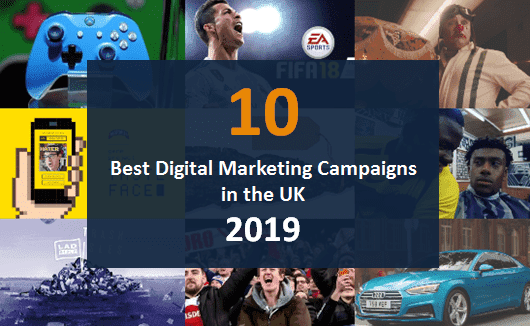 "10 of the Best Digital Marketing Campaigns in the UK in 2019 based on ""WARC Creative 100"" report which revealed the world's most awarded digital marketing campaigns for creativity"