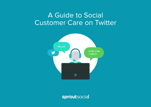 Twitter support best practices: The Definitive Guide to Social Media Customer Care on Twitter