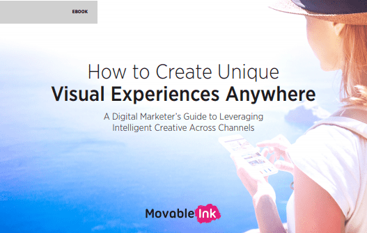 How to Create Great Visual Experiences Anywhere: Movable Ink launched this guide helps digital marketers create unique visual experiences at scale across email, web, and display - all while streamlining production and supercharging their existing martech stack