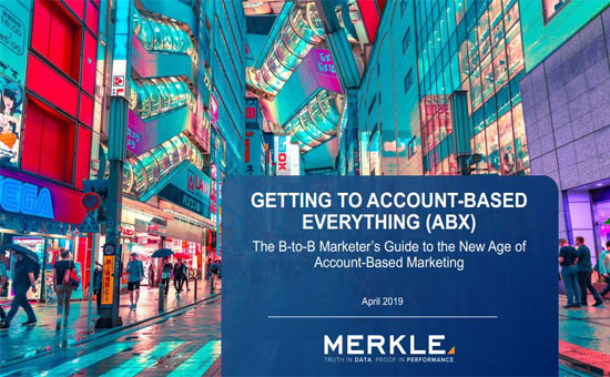 The B-to-B Marketer's Guide to the New Age of Account-Based Marketing, 2019 | Merkle