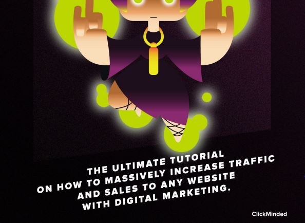 The Ultimate Tutorial on How to Massively Increase Traffic & Sales to Any Website With Digital Marketing ClickMinded
