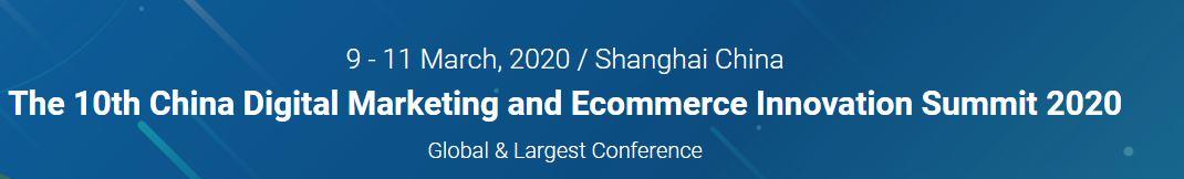 Digital Marketing and Ecommerce Innovation Summit 2020 | Shanghai, China 1 | Digital Marketing Community