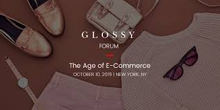Glossy Forum: The Age of E-Commerce 2019 | New York, USA 1 | Digital Marketing Community