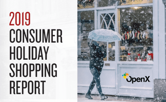 2019 Consumer Holiday Shopping Report, OpenX, Holiday Shopping Trends 2019, Full Report of OpenX Pdf