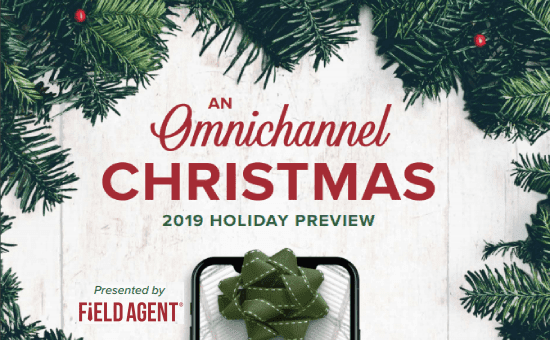 A new report from Field Agent, 2019 Holiday Preview: An Omnichannel Christmas in the USA, Christmas marketing 2019, holiday shopping trends 2019 holiday shopping predictions
