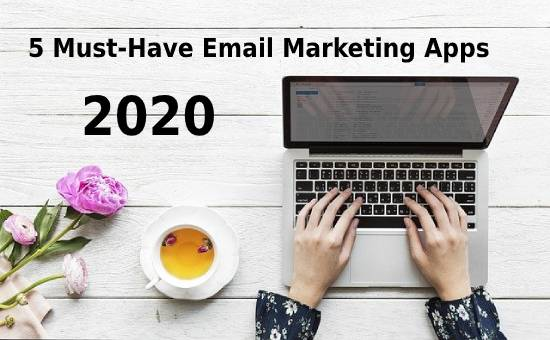 5 Must-Have Email Marketing Apps for 2020, the Best Mailchimp Alternatives for 2020, best email marketing tools, email marketing software, bulk email marketing services, bulk email marketing software