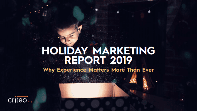 The 2019 Criteo Holiday Marketing Report, Holiday Insights