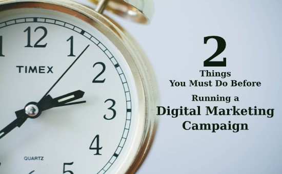 2 things you must do before running a digital marketing campaign, how to create a digital marketing strategy, digital marketing action plan, effective digital marketing strategy