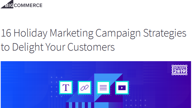 16 Holiday Marketing Campaign Strategies to Delight Your Customers | BigCommerce