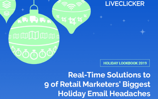 Real-Time Solutions to 9 of Retail Marketers' Biggest Holiday Email Headaches | LiveClicker