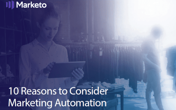 10 Reasons to Consider Marketing Automation | Marketo