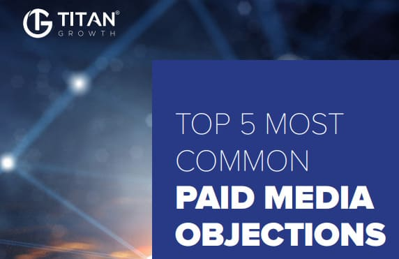 Download the Paid Media Objections guidebook now to find out the common objections that hold companies back from investing in paid media