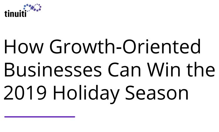 How Growth-Oriented Businesses Can Win the 2019 Holiday Shopping Season | Tinuiti 1 | Digital Marketing Community