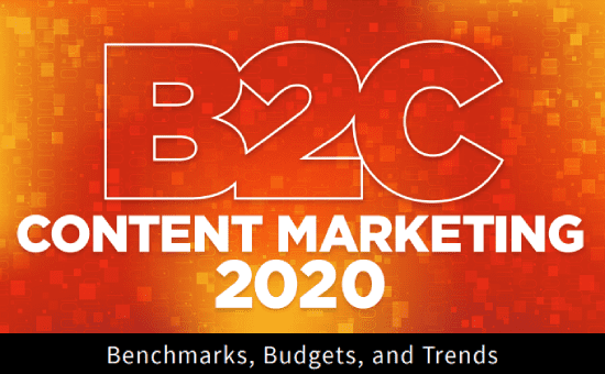 B2C Content Marketing 2020: Benchmarks, Budgets, and Trends | CMI/MarketingProfs 1 | Digital Marketing Community