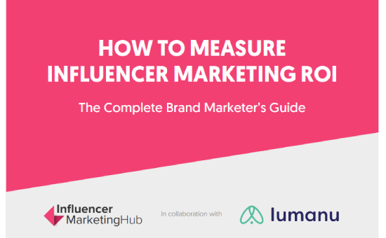Guide to Measuring Influencer Marketing ROI