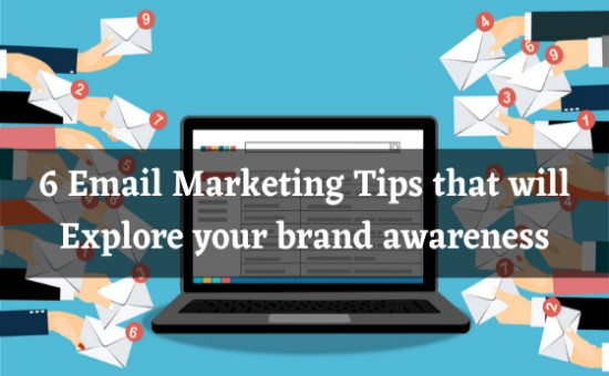 Email Marketing Tips To Increase Brand Awareness
