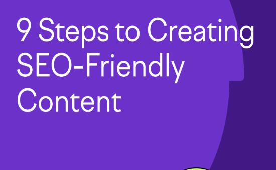The Top 9 Steps to Creating SEO-Friendly Content | DMC