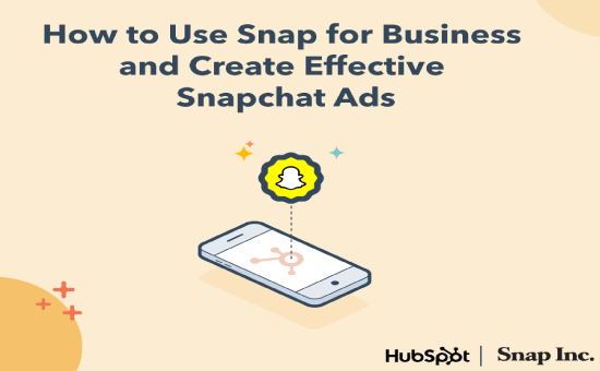 """How To Use Snap for Business"" Ultimate Guide in 2020 