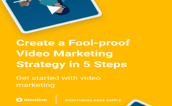 Create a Fool-proof Video Marketing Strategy in 5 steps | Mention 1 | Digital Marketing Community